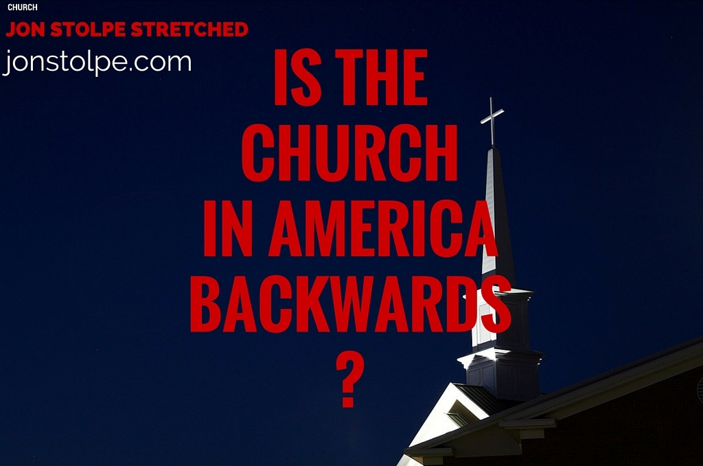 IS THE CHURCH IN AMERICA BACKWARDS