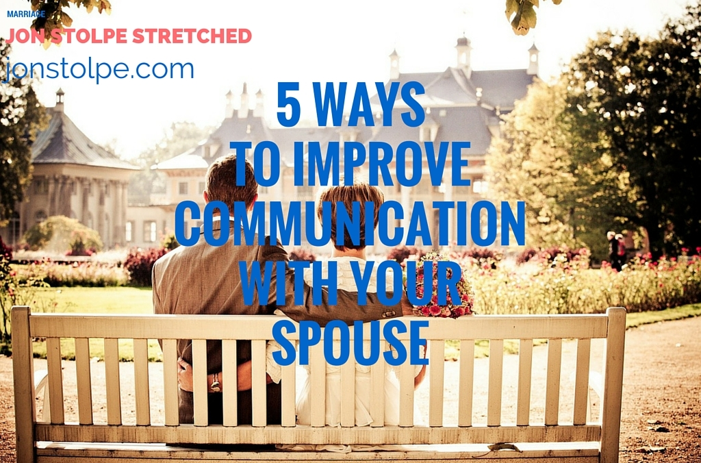 5 WAYS TO IMPROVE COMMUNICATION WITH YOUR SPOUSE