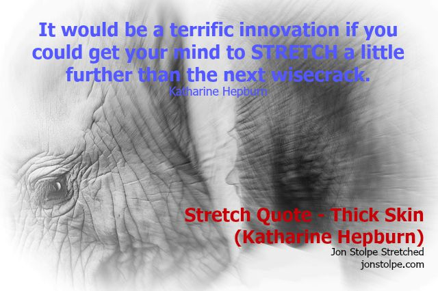 stretch quote thick skin