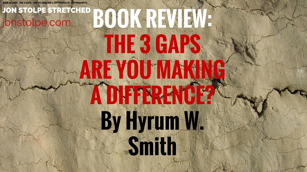 BOOK REVIEW_THE 3 GAPSARE YOU MAKINGA DIFFERENCE_BY Hyrum W. Smith