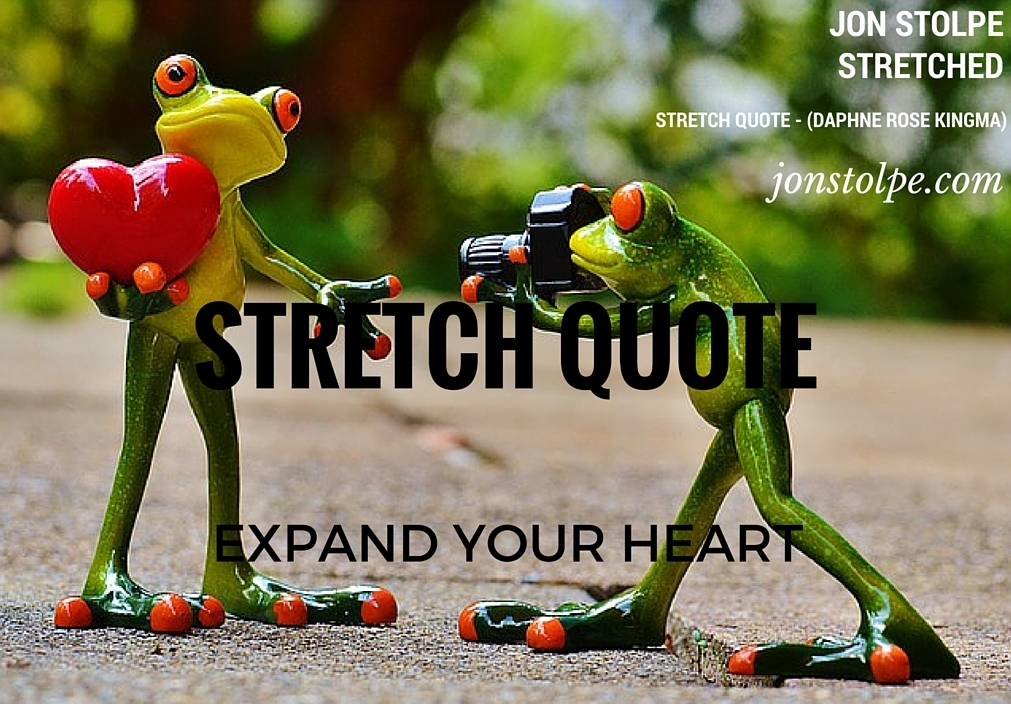 STRETCH QUOTE Expand Your Heart