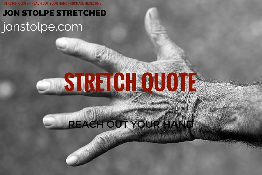 STRETCH QUOTE Reach Out Your Hand