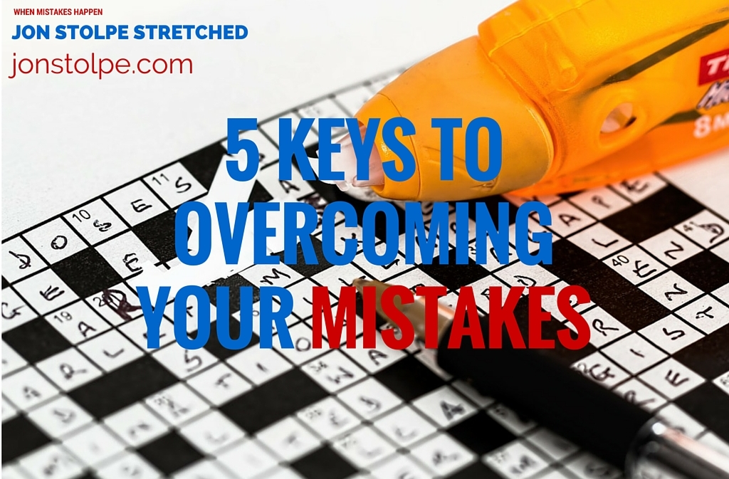 5 KEYS TO OVERCOMING YOUR MISTAKES