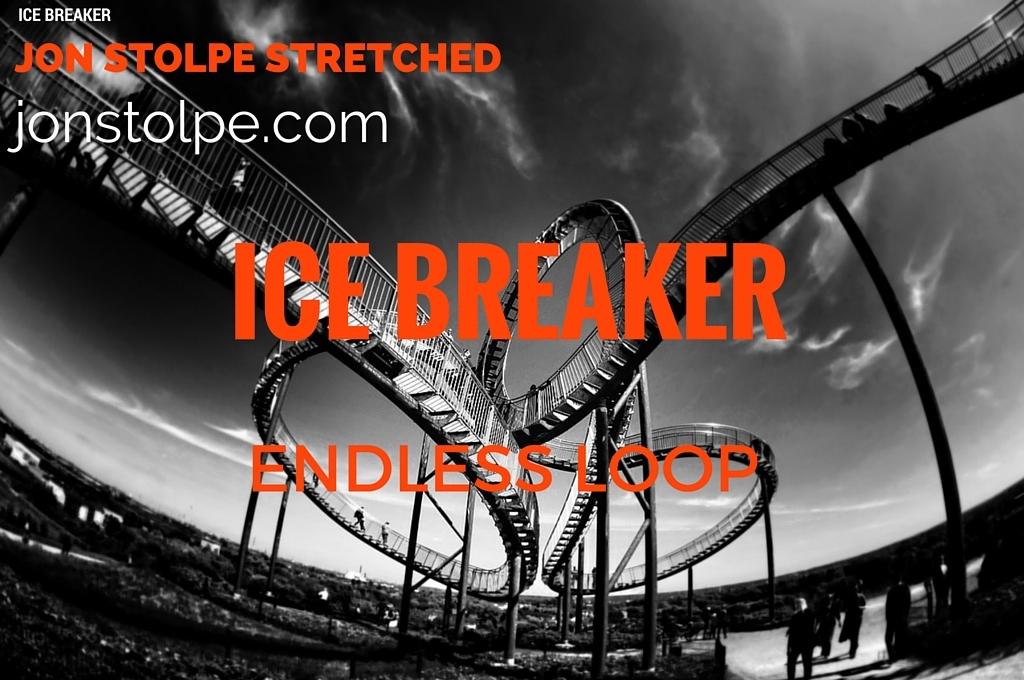 ICE BREAKER Endless Loop