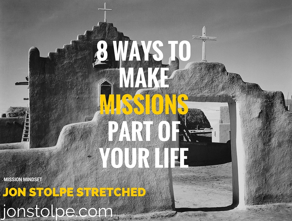8 WAYS TOMAKE MISSIONS PART OF YOUR LIFE