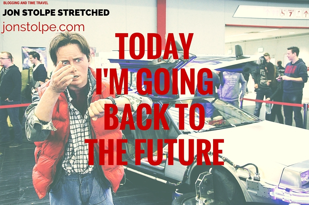 TODAY I'M GOING BACK TO THE FUTURE