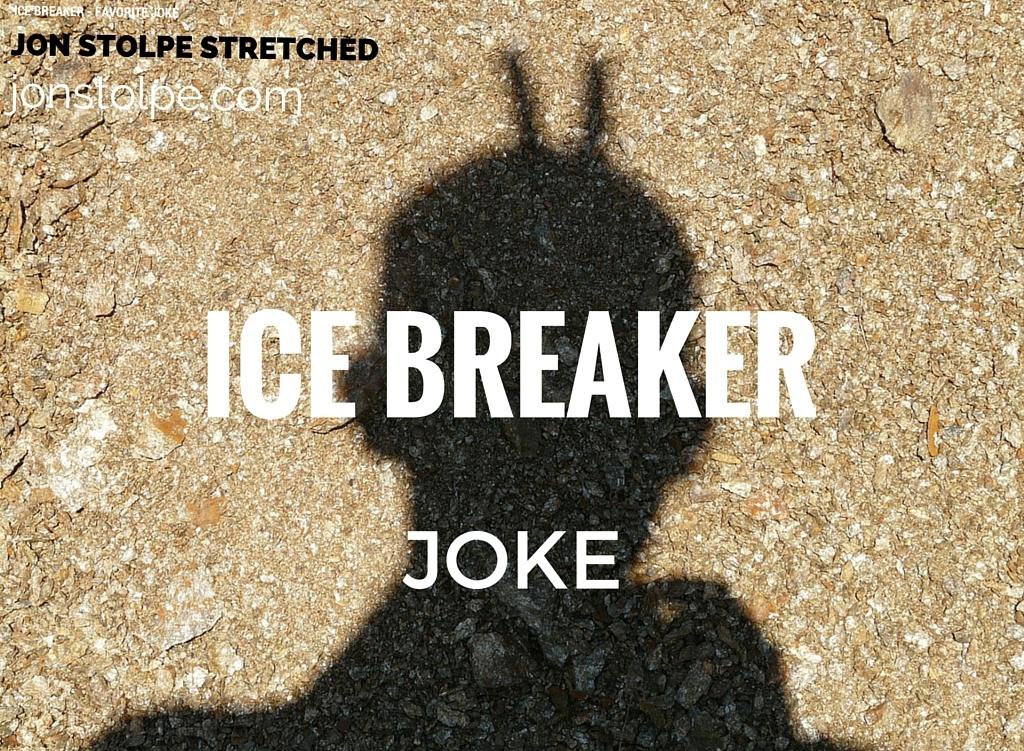 ICE BREAKER Joke