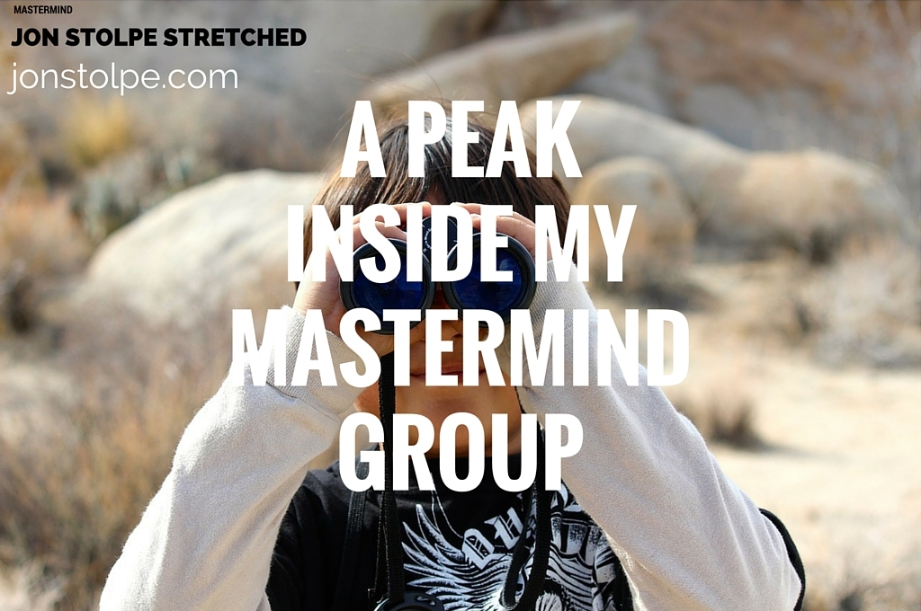 A PEAK INSIDE MY MASTERMIND GROUP