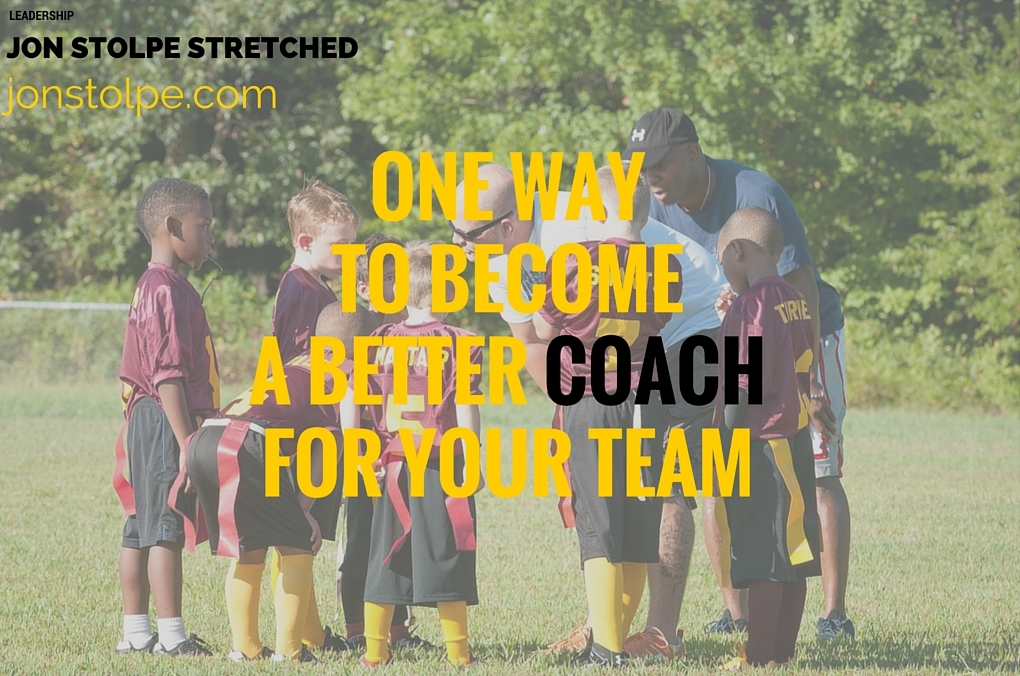 ONE WAY TO BECOME A BETTER COACH FOR YOUR TEAM