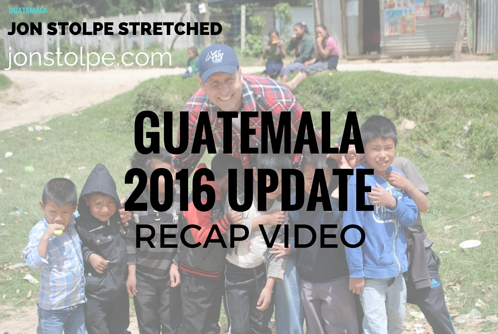 GUATEMALA 2016 UPDATE RECAP VIDEO