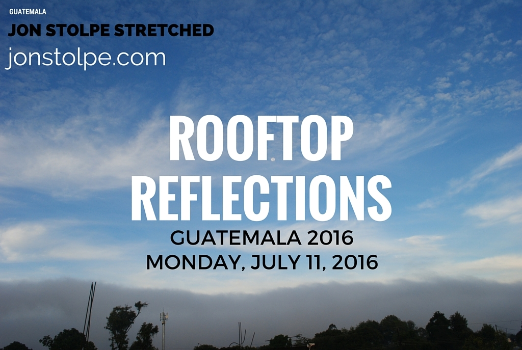 ROOFTOP REFLECTIONS Monday July 11 2016