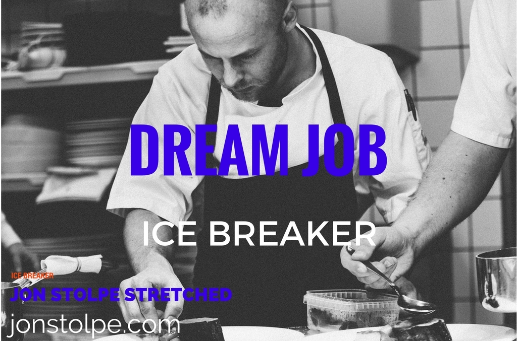 DREAM JOB Ice Breaker