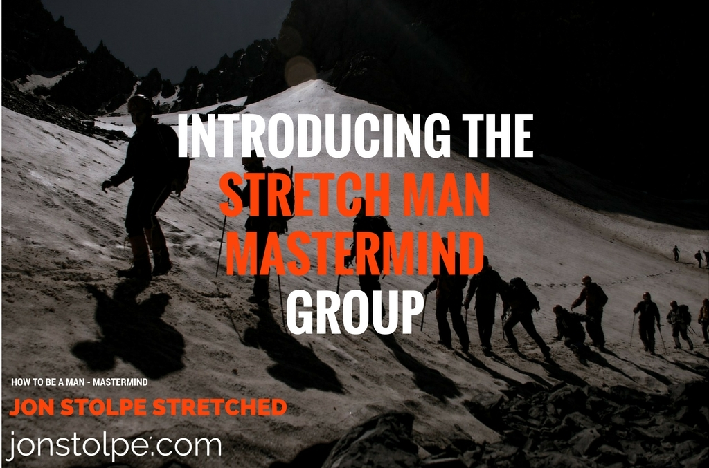 INTRODUCING THE STRETCH MAN MASTERMIND GROUP