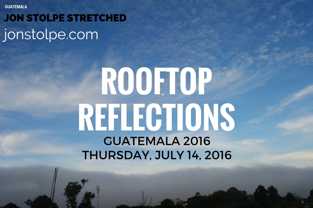 ROOFTOP REFLECTIONS Thursday July 14 2016