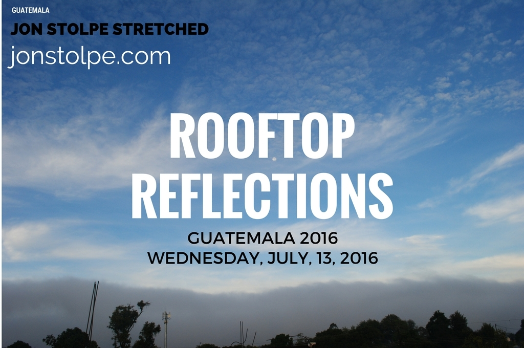 ROOFTOP REFLECTIONS Wednesday July 13 2016