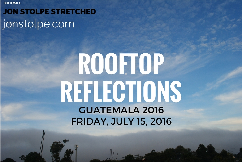 ROOFTOP REFLECTIONS Friday July 15 2016
