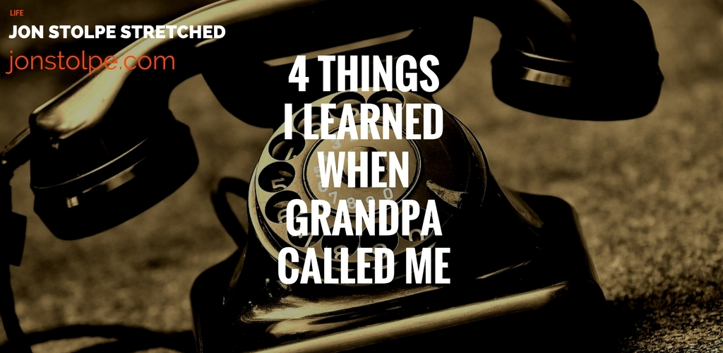 4-things-i-learned-when-grandpa-called-me
